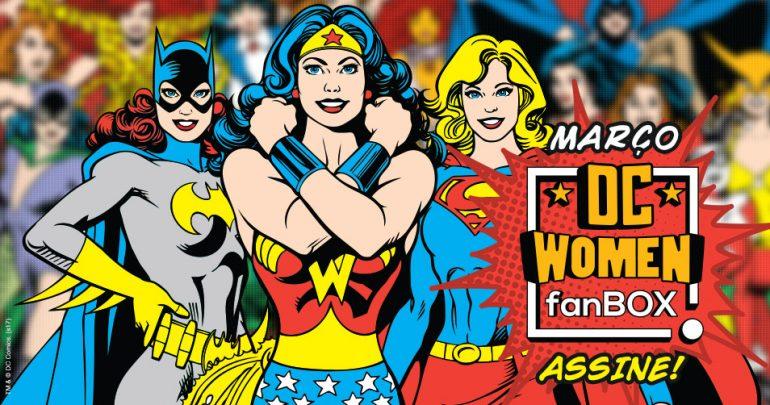 Fan Box da Loja DC Comics celebrará as mulheres da DC Comics 17acb5f4d2