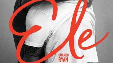 Ele - Quando Ryan Conheceu James
