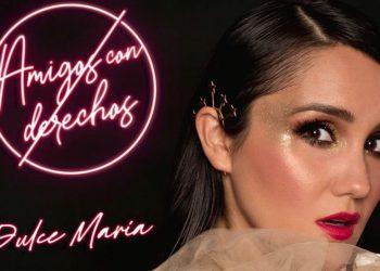 """Dulce María fala sobre o novo single """"Amigos Con Derechos"""""""